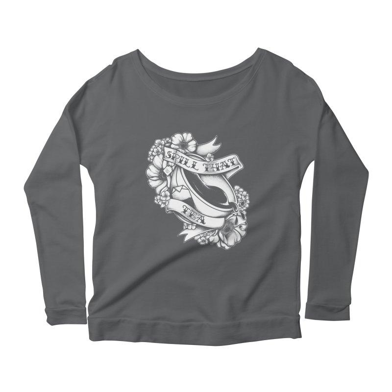 Spill That Tea Women's Scoop Neck Longsleeve T-Shirt by kellabell9