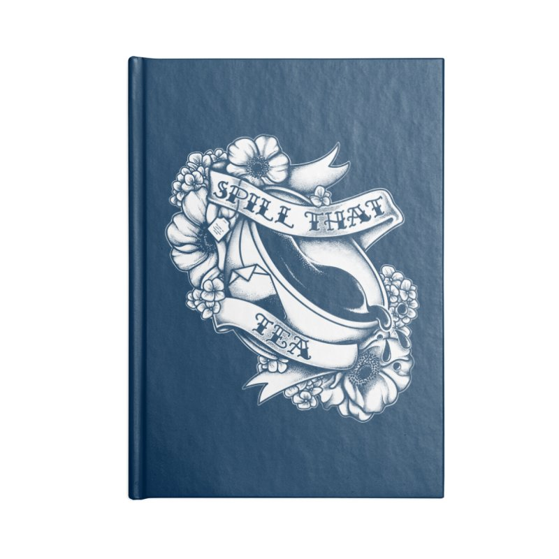 Spill That Tea Accessories Notebook by kellabell9