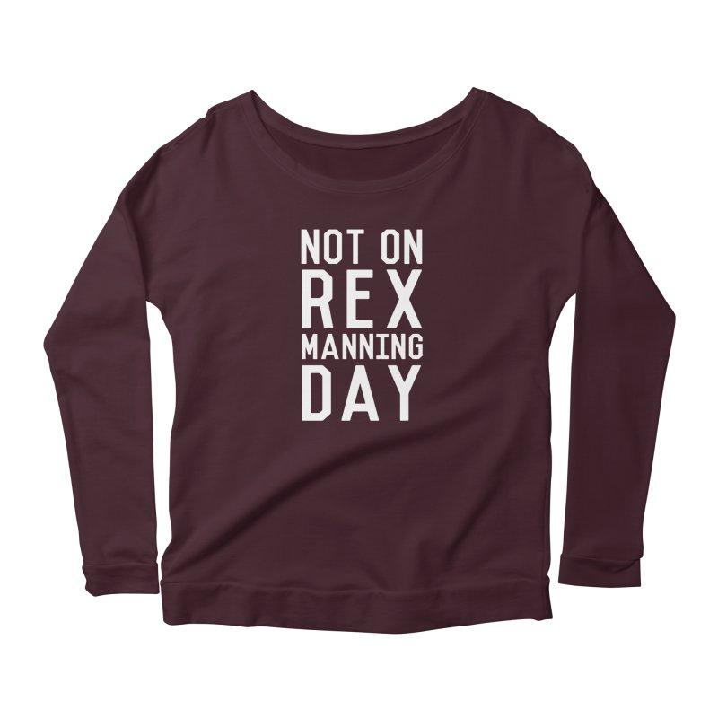 Rex Manning Day Women's Scoop Neck Longsleeve T-Shirt by kellabell9