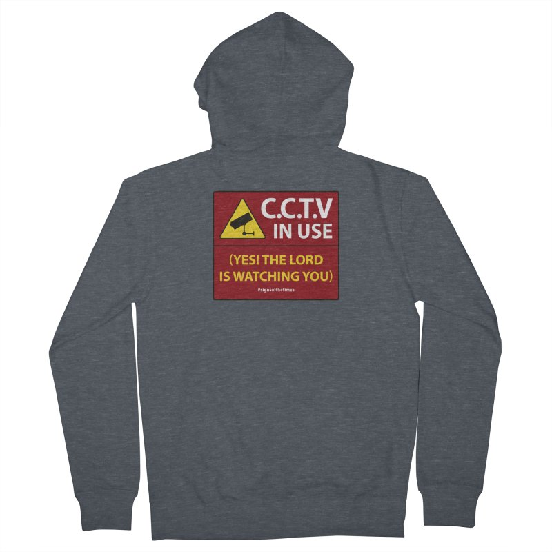CCTV: The LORD is Watching You! - Christian Design Women's French Terry Zip-Up Hoody by Kelsorian T-shirt Shop