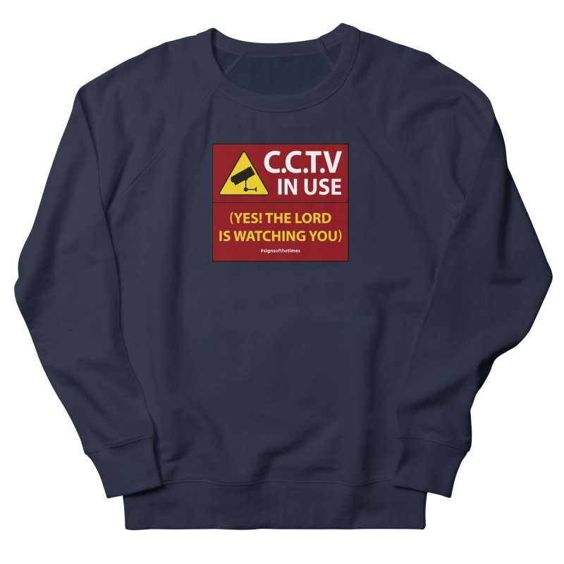 CCTV: The LORD is Watching You! - Christian Design Women's French Terry Sweatshirt by Kelsorian T-shirt Shop