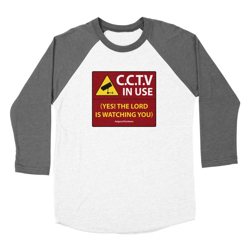 CCTV: The LORD is Watching You! - Christian Design Women's Baseball Triblend T-Shirt by Kelsorian T-shirt Shop