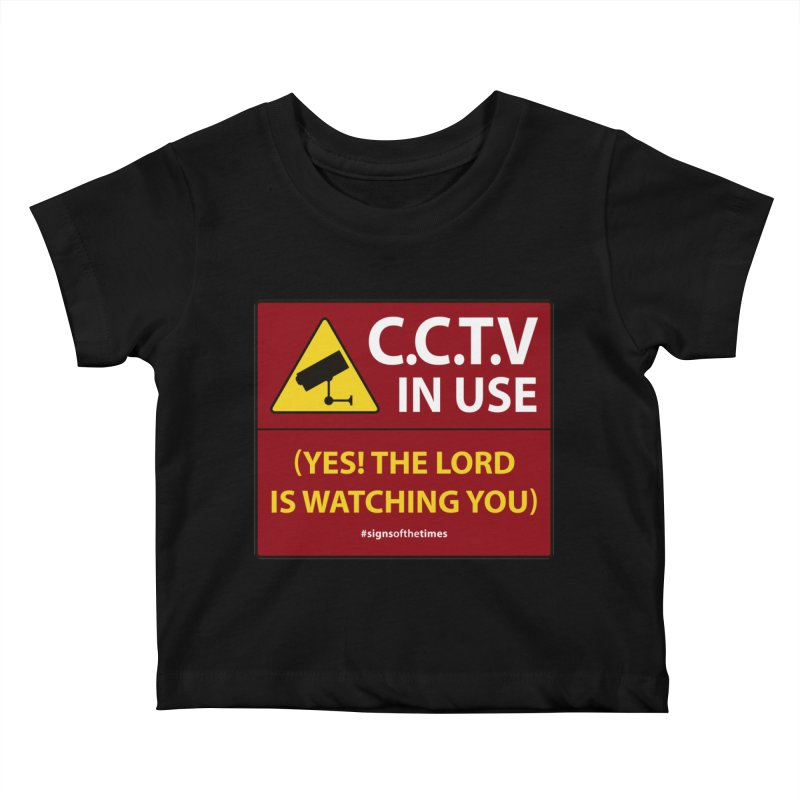 CCTV: The LORD is Watching You! - Christian Design Kids Baby T-Shirt by Kelsorian T-shirt Shop
