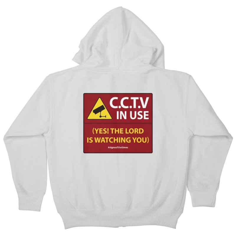 CCTV: The LORD is Watching You! - Christian Design Kids Zip-Up Hoody by Kelsorian T-shirt Shop