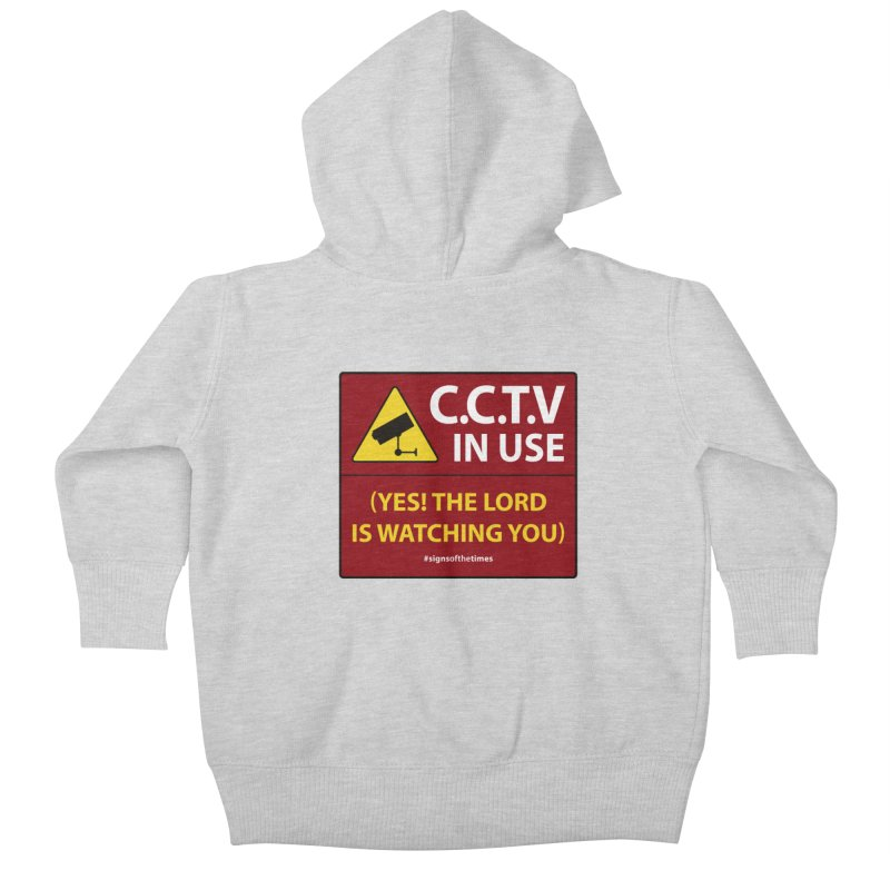CCTV: The LORD is Watching You! - Christian Design Kids Baby Zip-Up Hoody by Kelsorian T-shirt Shop