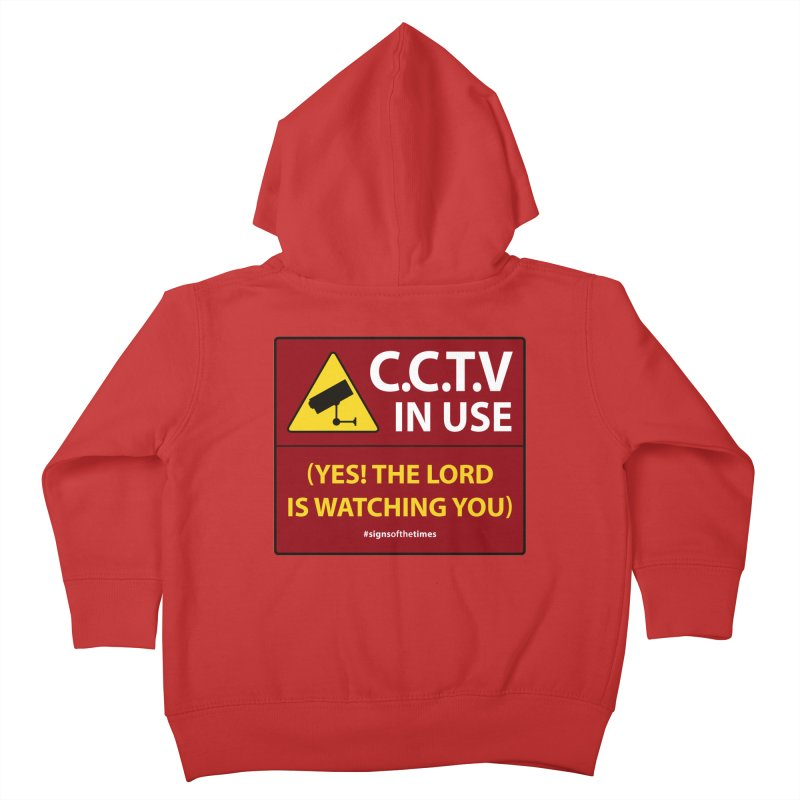 CCTV: The LORD is Watching You! - Christian Design Kids Toddler Zip-Up Hoody by Kelsorian T-shirt Shop