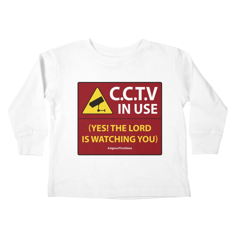 CCTV: The LORD is Watching You! - Christian Design Kids Toddler Longsleeve T-Shirt by Kelsorian T-shirt Shop