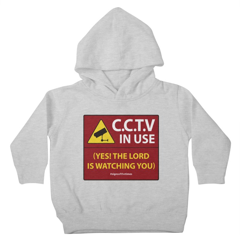 CCTV: The LORD is Watching You! - Christian Design Kids Toddler Pullover Hoody by Kelsorian T-shirt Shop