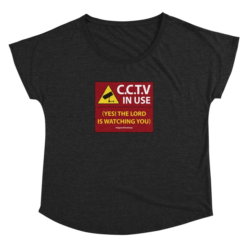 CCTV: The LORD is Watching You! - Christian Design Women's Dolman Scoop Neck by Kelsorian T-shirt Shop