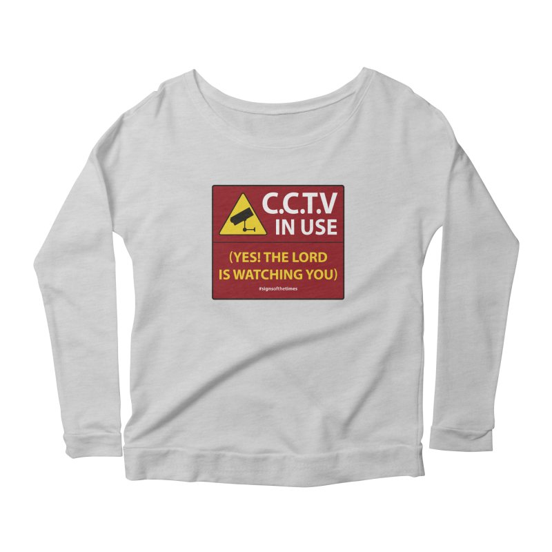 CCTV: The LORD is Watching You! - Christian Design Women's Scoop Neck Longsleeve T-Shirt by Kelsorian T-shirt Shop