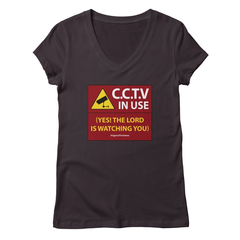 CCTV: The LORD is Watching You! - Christian Design Women's Regular V-Neck by Kelsorian T-shirt Shop