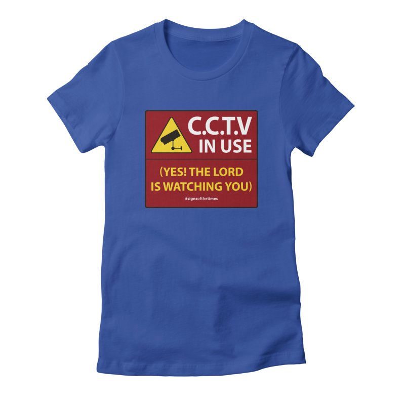 CCTV: The LORD is Watching You! - Christian Design Women's Fitted T-Shirt by Kelsorian T-shirt Shop