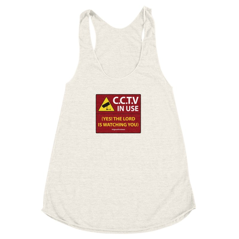 CCTV: The LORD is Watching You! - Christian Design Women's Racerback Triblend Tank by Kelsorian T-shirt Shop