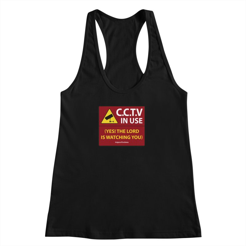 CCTV: The LORD is Watching You! - Christian Design Women's Racerback Tank by Kelsorian T-shirt Shop