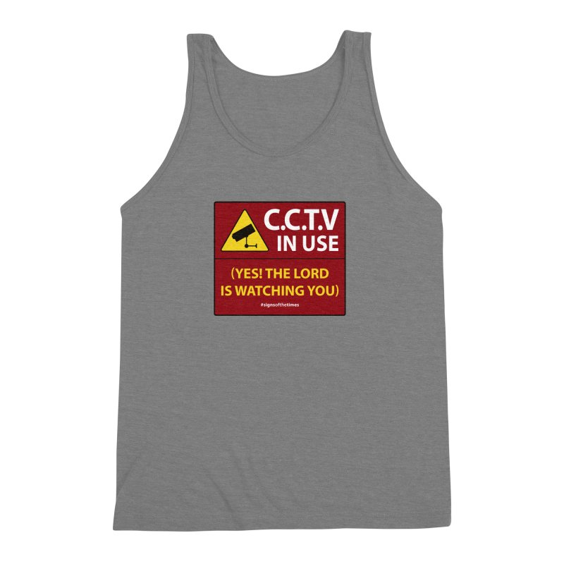 CCTV: The LORD is Watching You! - Christian Design Men's Triblend Tank by Kelsorian T-shirt Shop