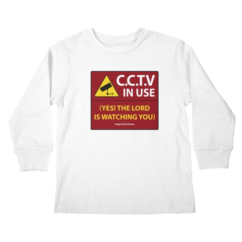 CCTV: The LORD is Watching You! - Christian Design Kids Longsleeve T-Shirt by Kelsorian T-shirt Shop
