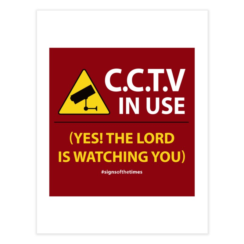 CCTV: The LORD is Watching You! - Christian Design Home Fine Art Print by Kelsorian T-shirt Shop