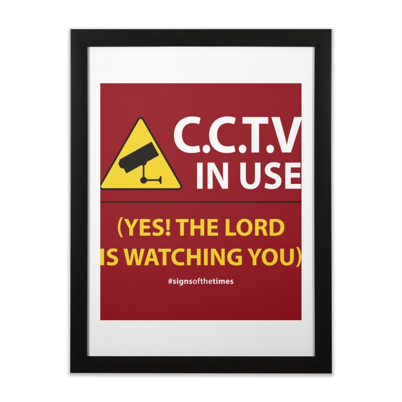 CCTV: The LORD is Watching You! - Christian Design Home Framed Fine Art Print by Kelsorian T-shirt Shop