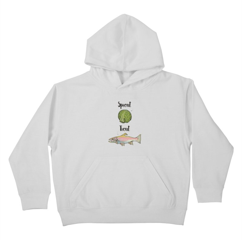Sprout / Trout - Wordplay Illustration Kids Pullover Hoody by Kelsorian T-shirt Shop