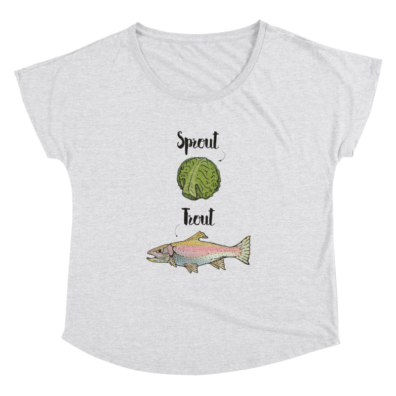 Sprout / Trout - Wordplay Illustration Women's Dolman by Kelsorian T-shirt Shop