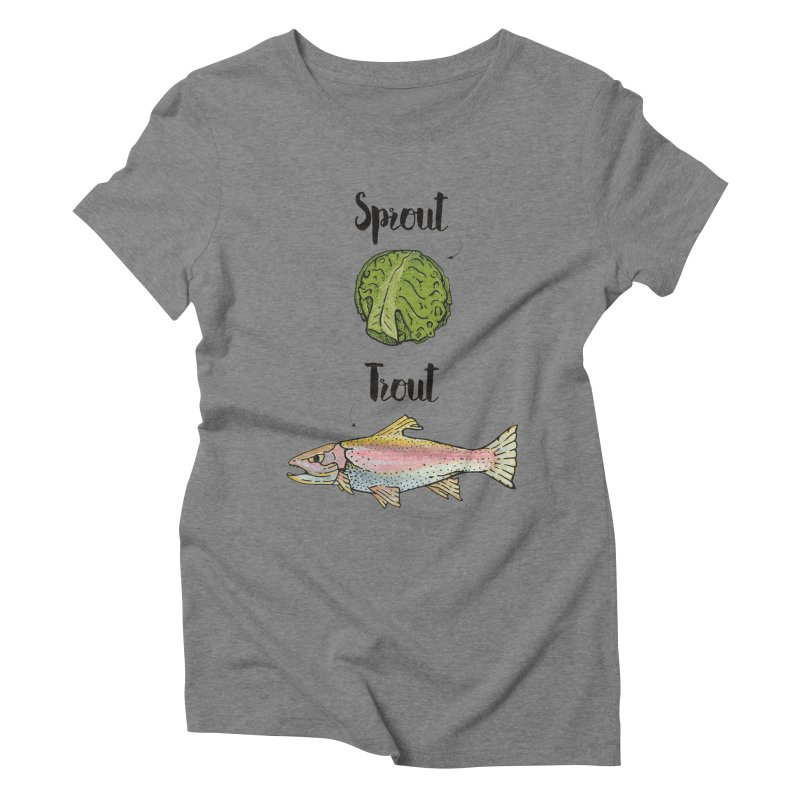 Sprout / Trout - Wordplay Illustration Women's Triblend T-Shirt by Kelsorian T-shirt Shop