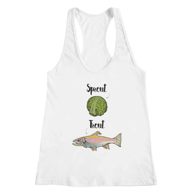 Sprout / Trout - Wordplay Illustration Women's Racerback Tank by Kelsorian T-shirt Shop