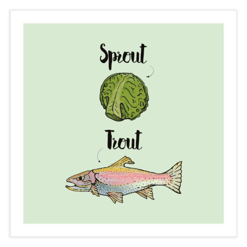 Sprout / Trout - Wordplay Illustration Home Fine Art Print by Kelsorian T-shirt Shop