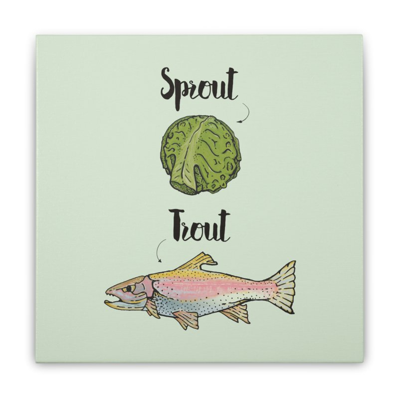 Sprout / Trout - Wordplay Illustration Home Stretched Canvas by Kelsorian T-shirt Shop