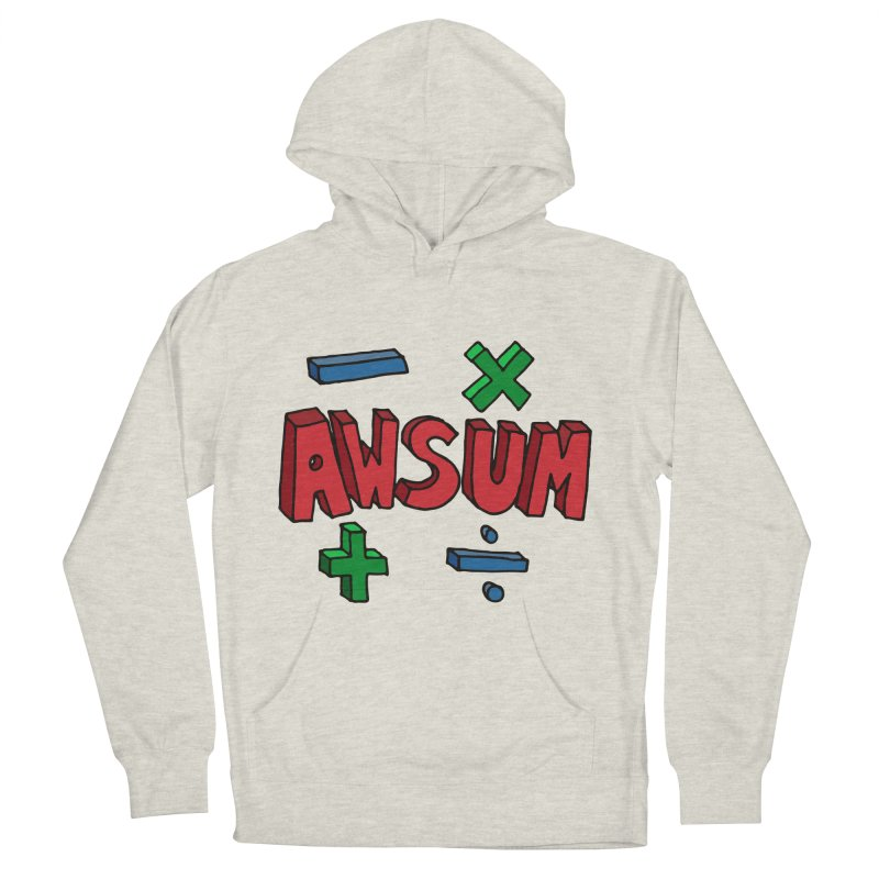 AwSum Women's French Terry Pullover Hoody by Kelsorian T-shirt Shop