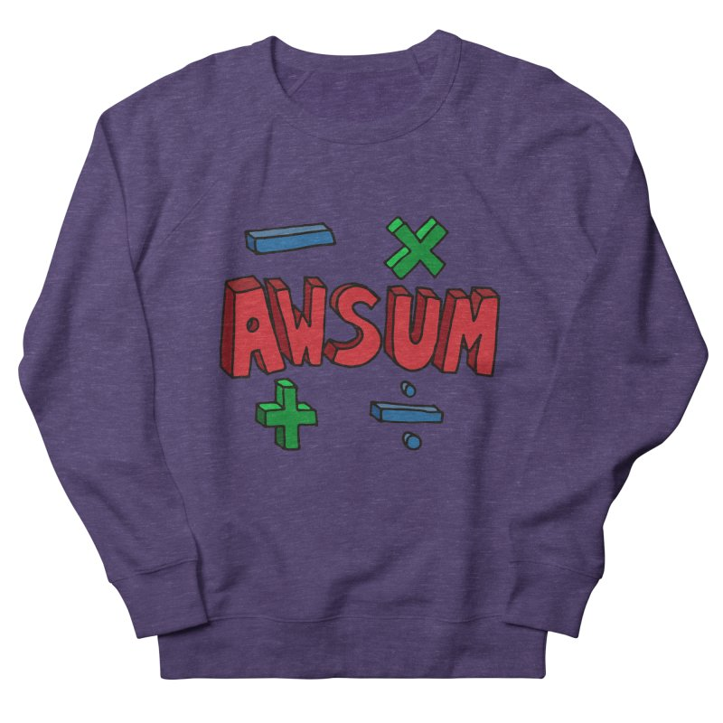 AwSum Women's French Terry Sweatshirt by Kelsorian T-shirt Shop