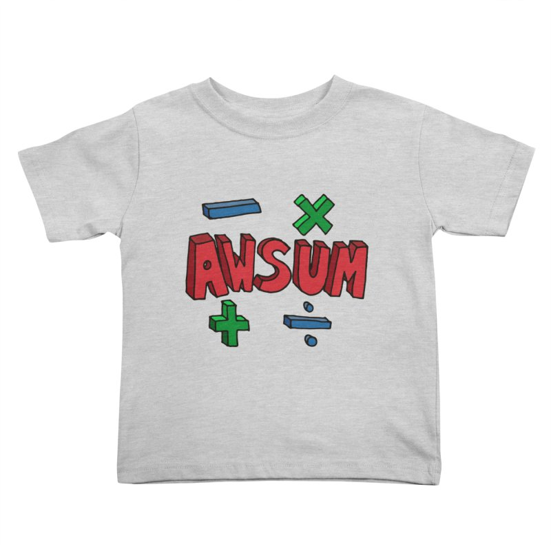 AwSum Kids Toddler T-Shirt by Kelsorian T-shirt Shop