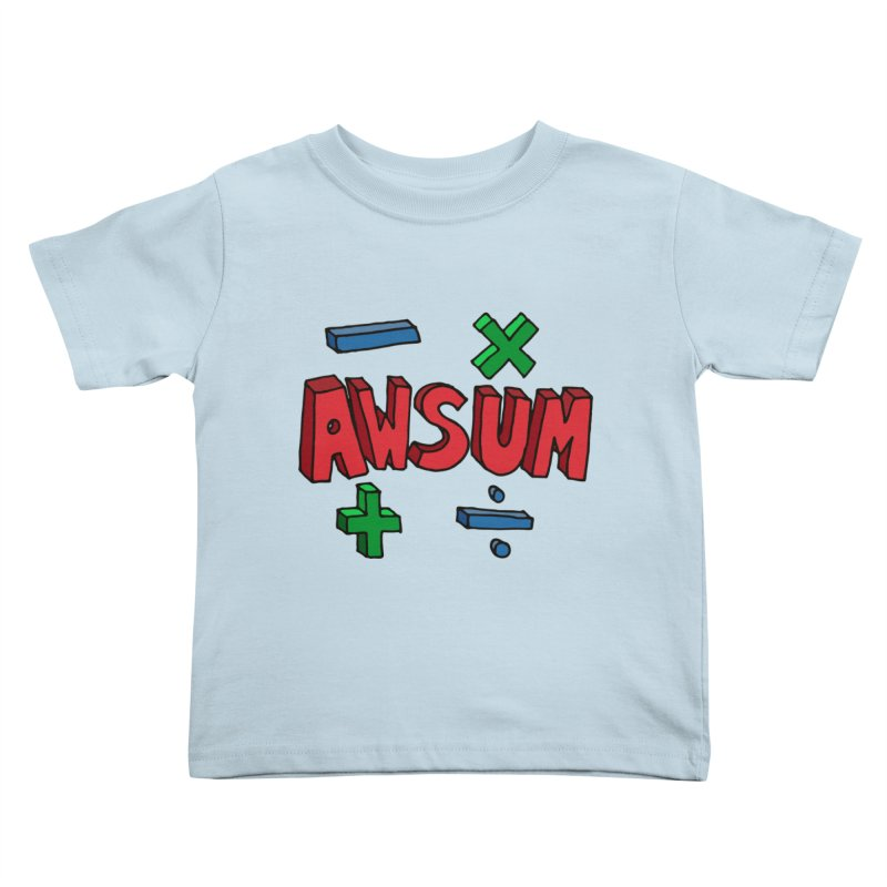AwSum Kids Toddler T-Shirt by Kelsorian T-shirt Shop