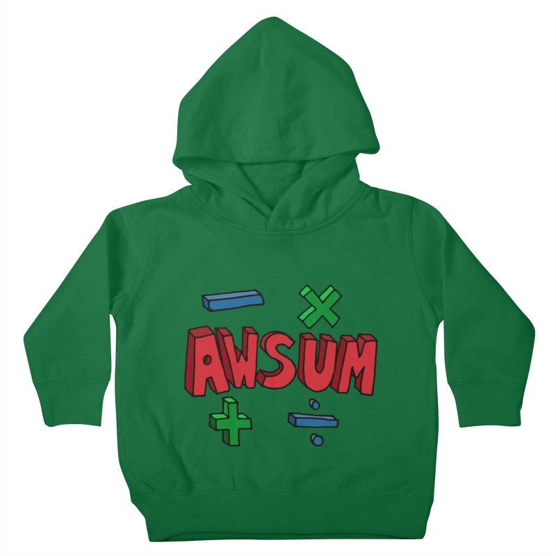 AwSum Kids Toddler Pullover Hoody by Kelsorian T-shirt Shop