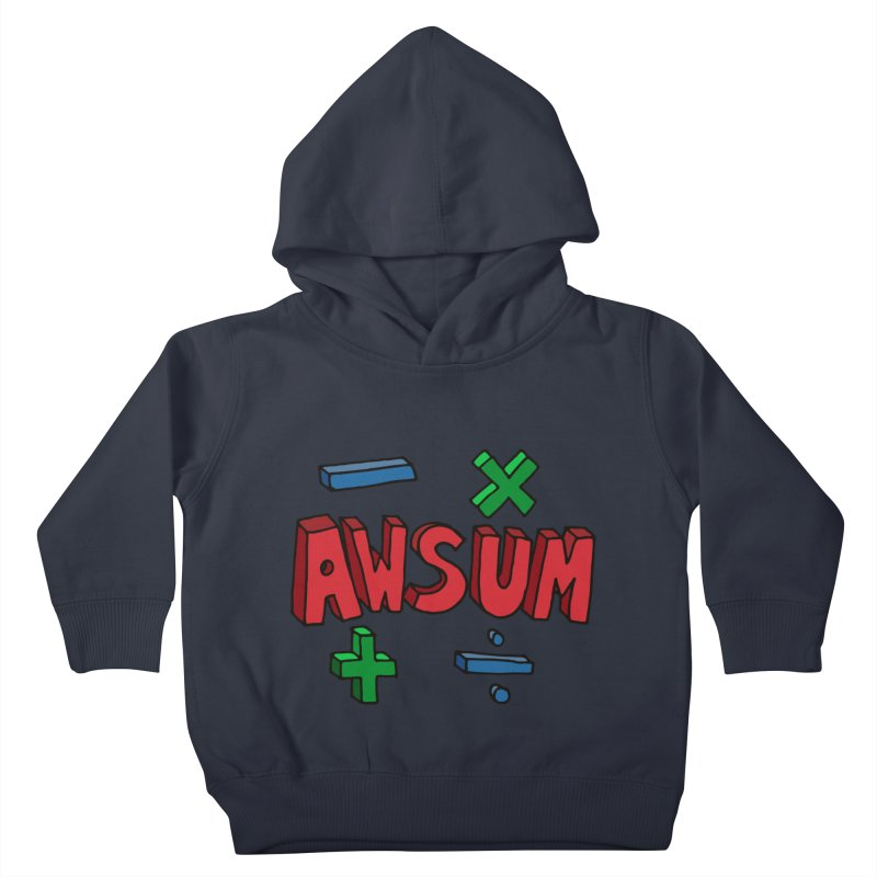 AwSum Kids Toddler Pullover Hoody by Kelsorian T-shirt Shop