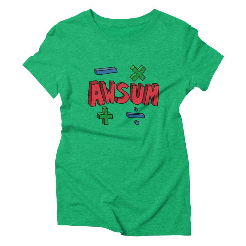 AwSum Women's Triblend T-Shirt by Kelsorian T-shirt Shop