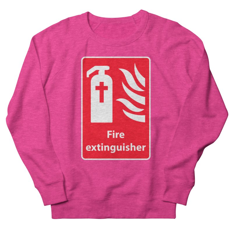 Fire Extinguisher For Hell Women's French Terry Sweatshirt by Kelsorian T-shirt Shop