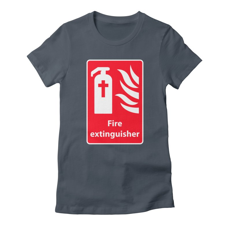 Fire Extinguisher For Hell Women's T-Shirt by Kelsorian T-shirt Shop