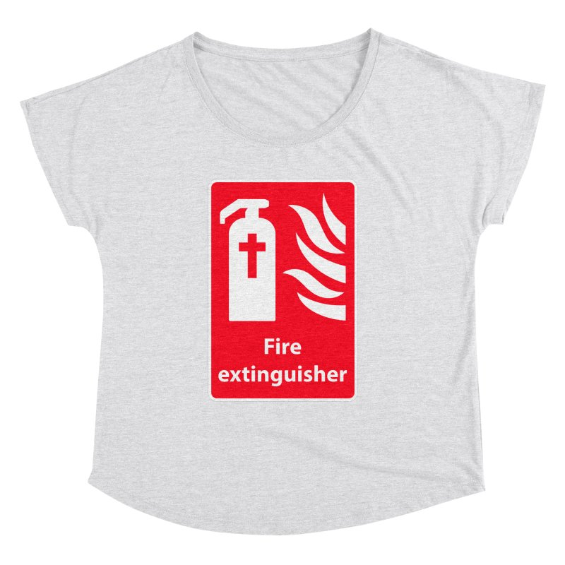 Fire Extinguisher For Hell Women's Dolman Scoop Neck by Kelsorian T-shirt Shop