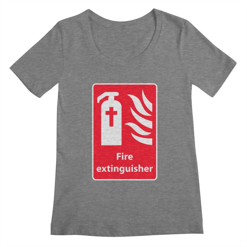 Fire Extinguisher For Hell Women's Scoopneck by Kelsorian T-shirt Shop