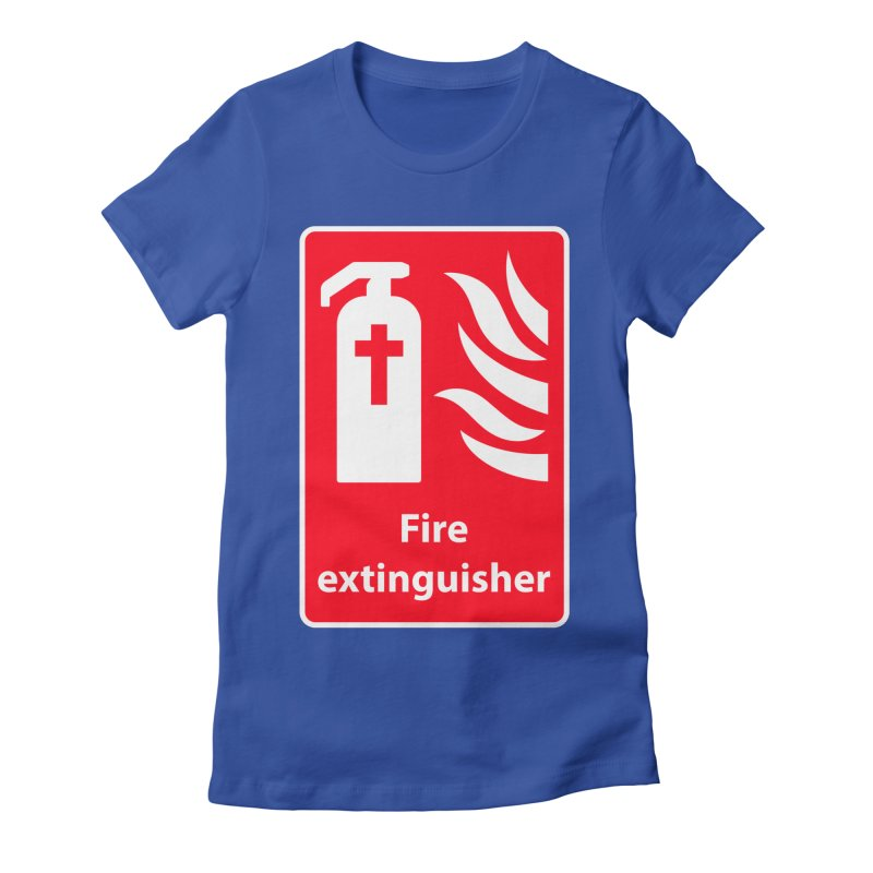 Fire Extinguisher For Hell Women's Fitted T-Shirt by Kelsorian T-shirt Shop