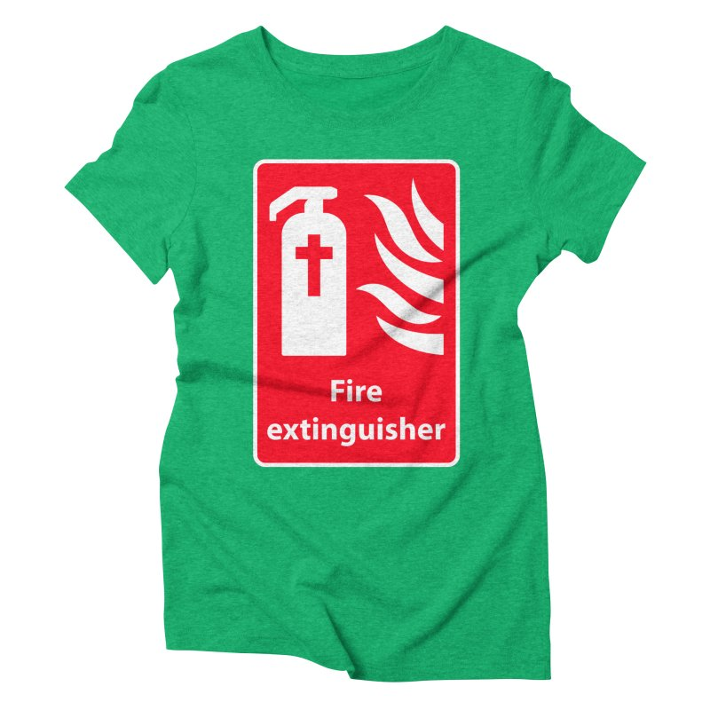Fire Extinguisher For Hell Women's Triblend T-Shirt by Kelsorian T-shirt Shop