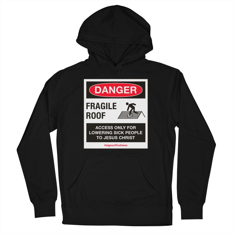 Fragile Roof for Jesus Men's French Terry Pullover Hoody by Kelsorian T-shirt Shop