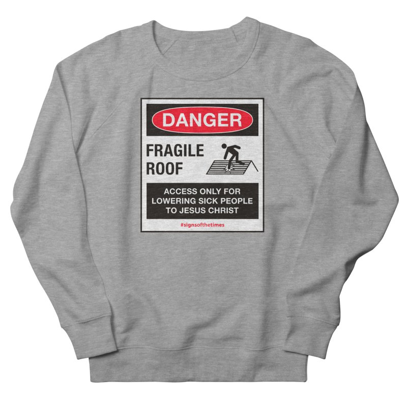 Fragile Roof for Jesus Women's French Terry Sweatshirt by Kelsorian T-shirt Shop