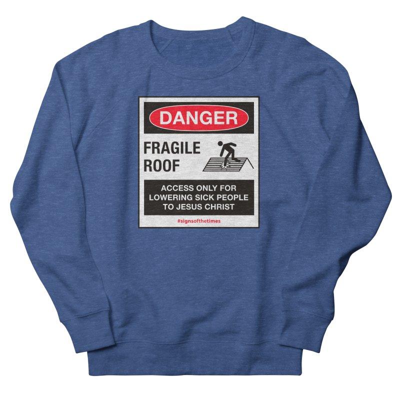 Fragile Roof for Jesus Men's Sweatshirt by Kelsorian T-shirt Shop