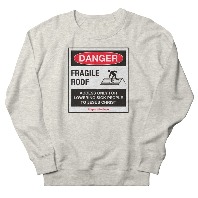Fragile Roof for Jesus Men's French Terry Sweatshirt by Kelsorian T-shirt Shop