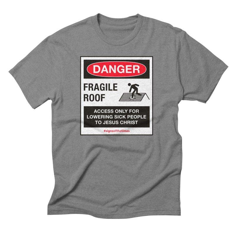 Fragile Roof for Jesus Men's Triblend T-shirt by Kelsorian T-shirt Shop