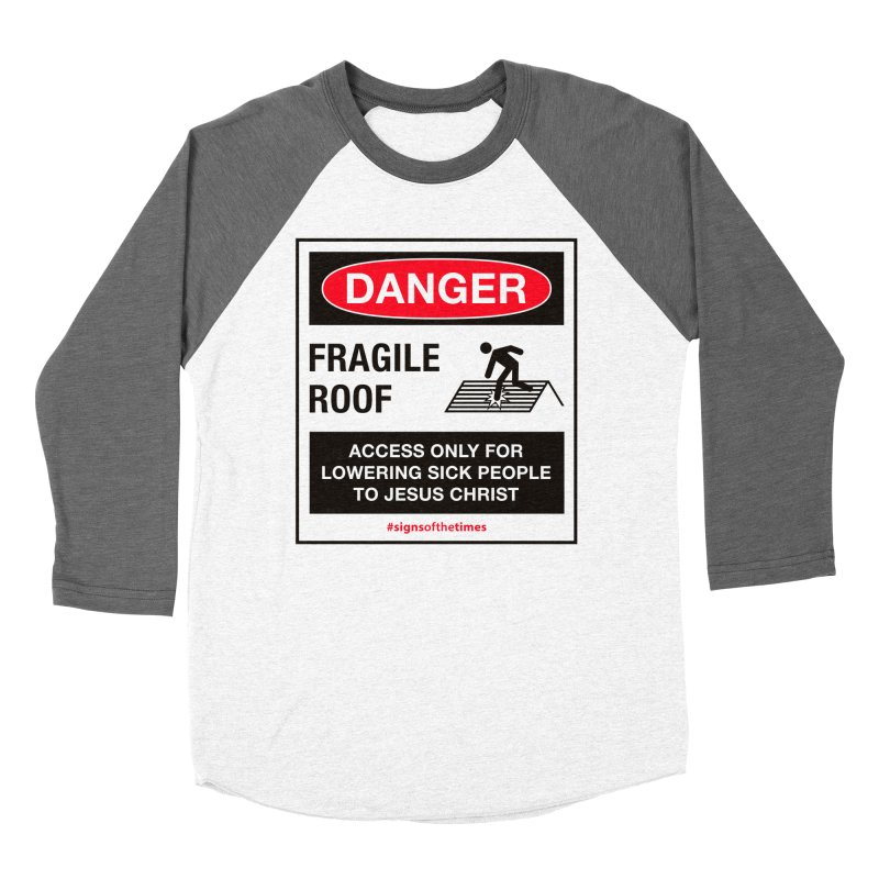 Fragile Roof for Jesus   by Kelsorian T-shirt Shop