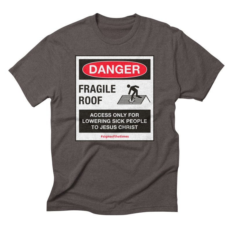 Fragile Roof for Jesus in Men's Triblend T-shirt Tri-Coffee by Kelsorian T-shirt Shop