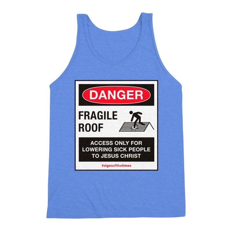Fragile Roof for Jesus Men's Triblend Tank by Kelsorian T-shirt Shop