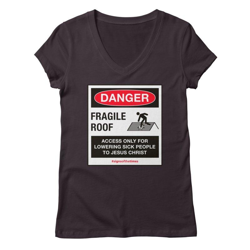 Fragile Roof for Jesus Women's V-Neck by Kelsorian T-shirt Shop